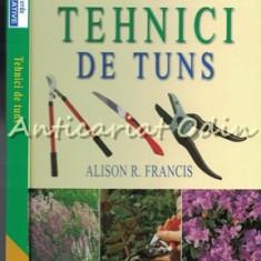 Tehnici De Tuns - Alison R. Francis