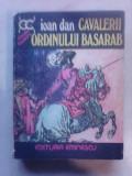 Cavalerii ordinului Basarab - IOAN DAN , 1977
