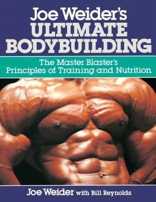 Joe Weider's Ultimate Bodybuilding: The Master Blaster's Principles of Training and Nutrition foto