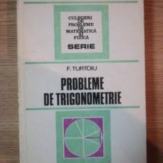 PROBLEME DE TRIGONOMETRIE de F. TURTOIU , Bucuresti 1986
