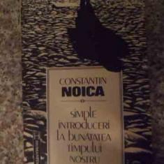 Simple Introduceri La Bunatatea Timpului Nostru - Constantin Noica ,534476