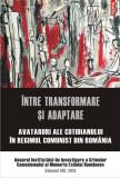 Intre transformare si adaptare | Luciana M. Jinga (coord.), Stefan Bosomitu, Institutul de Investigare a Crimelor Comunismului si Memoria Exilului