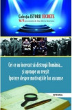 Cei ce au încercat să distrugă România… și aproape au reușit