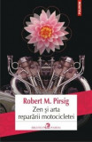 Zen si arta repararii motocicletei/Robert M. Pirsig