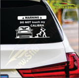 Do Not Touch My Opel Calibra- Stickere Auto-Cod: MOV-214 -Dim :20 cm. x 12.8 cm.