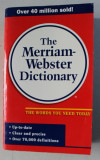 THE MERRIAM-WEBSTER DICTIONARY , THE WORDS YOU NEED TODAY , 1997