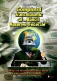 """Complotul francmasonic al """"Băncii Rezervei Federale"""""""