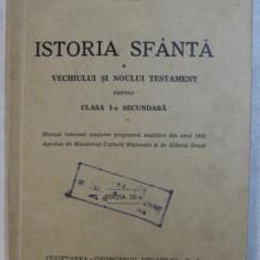 ISTORIA SFANTA A VECHIULUI SI NOULUI TESTAMENT PENTRU CLASA I - A SECUNDARA, EDITIA IX - A de IRINEU MIHALCESCU, 1944