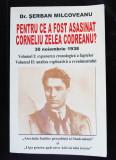 Șerban Milcoveanu - Pentru ce a fost asasinat Corneliu Zelea Codreanu? (vol. 1)