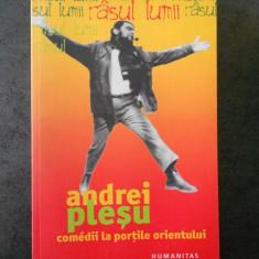 ANDREI PLESU - COMEDII LA PORTILE ORIENTULUI