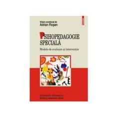 Psihopedagogie speciala. Modele de evaluare si interventie - Adrian Rosan