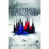 Destinul coroanei/Evelyn Skye, Corint