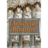 De la Antichitate la Renastere. Cultura si civilizatie europeana - Adrian Claudiu Stoica