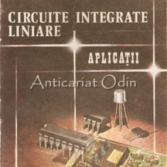Circuite Integrate Liniare. Aplicatii - M. Ciugudean, V. Tiponut