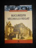 GEORGE COSTESCU - BUCURESTII VECHIULUI REGAT (2004)