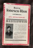 Arta revolutionara / Raicu Ionescu-Rion [Restitutio]