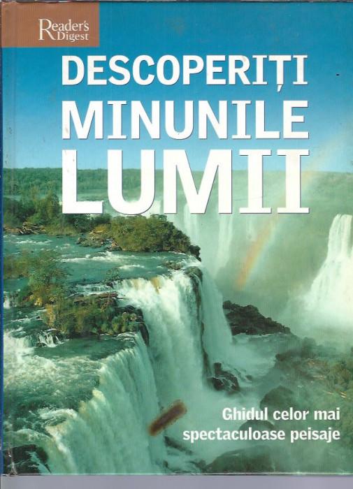 Reader's Digest: Descoperiti minunile lumii. Cele mai spectaculoase peisaje