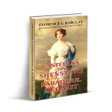 Castelana din Shenstone si paradisul regasit, Florence L. Barclay