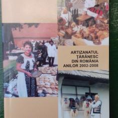 Artizanatul taranesc din Romania anilor 2002-2008, ed. Etnologica