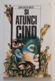Juan Carlos Onetti - Și atunci când / Și atunci cînd