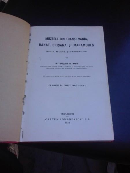 MUZEELE DIN TRANSILVANIA, BANAT, CRISANA SI MARAMURES - CORIOLAN PETRANU
