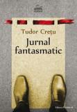 Jurnal fantasmatic | Tudor Cretu, Paralela 45