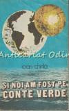 Cumpara ieftin Si Noi Am Fost Pe Conte Verde - Ioan Chirila