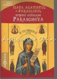 Viata, Acatistul Si Paraclisul Sfintei Cuvioase Paraschiva