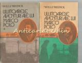 Uluitoarele Aventuri Ale Lui Marco Polo I, II - Willi Meinck