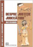 Despre justitie si judecatori. Interviuri