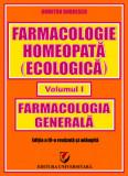 Farmacologie homeopata (ecologica) - Volumul I - Farmacologie generala