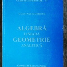 ALGEBRA LINIARA /GEOMETRIE ANALITICA - CONSTANTIN UDRISTE