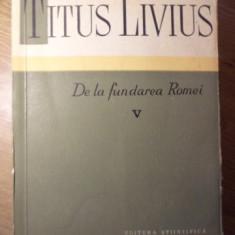 DE LA FUNDAREA ROMEI VOL.V (5) - TITUS LIVIUS