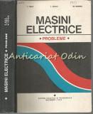Masini Electrice. Probleme - C. Bala, L. Togui, M. Covrig - Tiraj: 4400 Ex.