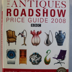 THE ANTIQUES ROADSHOW PRICE GUIDE 2008 by JUDITH MILLER , 2007