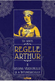 Regina vazduhului si a intunericului | T.H. White, Arthur