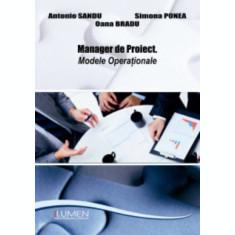 Manager de proiect. Modele operationale - Antonio SANDU, Simona PONEA, Oana BRADU