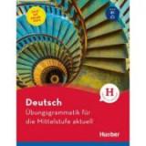 Deutsch Ubungsgrammatik fur die Mittelstufe aktuell - Axel Hering