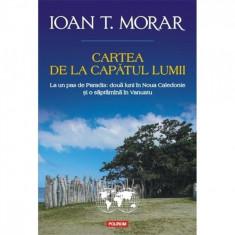 Cartea de la capatul lumii. Ed. II - Ioan T. Morar