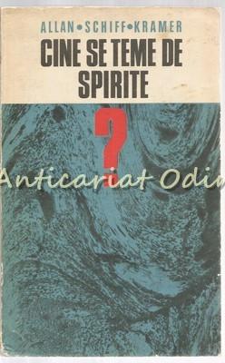 Cine Se Teme De Spirite - Allan Schiff Kramer