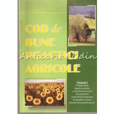 Cod De Bune Practici Agricole I - Mihail Dumitru, Catalin Simota, Emilia Doreanu