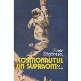 Cosmonautul - Un supraom?...