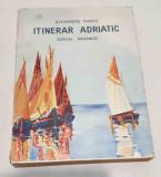Carte NUMEROTATA de colectie anul 1937 - ITINERAR ADRIATIC - Alexandru Marcu