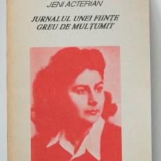 Jeni Acterian - Jurnalul unei ființe greu de mulțumit (Humanitas, 1991)