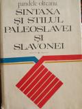 SINTAXA SI STILUL PALEOSLAVEI SI SLAVONEI- PANDELE OLTEANU,ED STIINTIFICA 1974