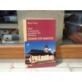 GHID AL ASEZARILOR MONAHALE DIN ROMANIA DRUMURI SPRE MANASTIRI , MIHAI VLASIE ,2000, 1986