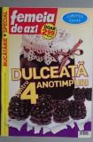 Revista Femeia de azi  -  Dulceata pentru 4 anotimpuri 2008