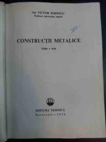 Constructii Metalice - Victor Popescu ,542166