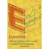 Economie. Ghid de pregatire pentru reusita la examenul de bacalaureat