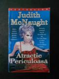 JUDITH McNAUGHT - ATRACTIE PERICULOASA
